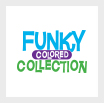 Funky Colored Collection